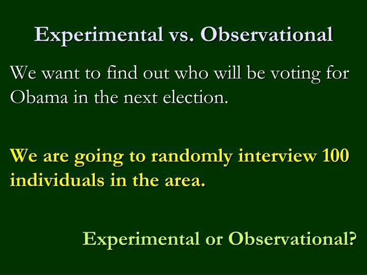 Experimental vs. Observational