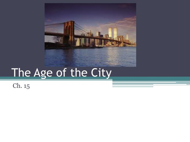 the age of the city n.
