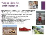 group projects past examples