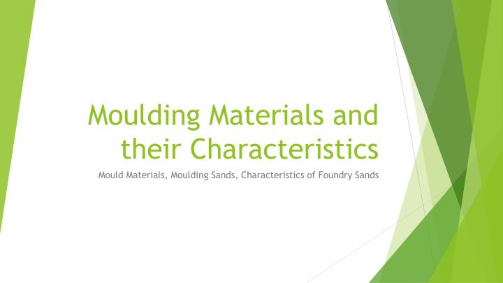 moulding materials and their characteristics n.