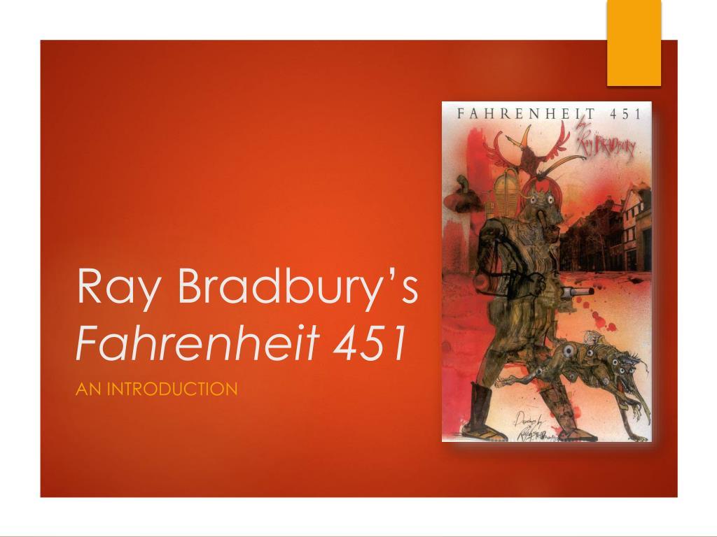 Ppt Ray Bradbury S Fahrenheit 451 Powerpoint Presentation