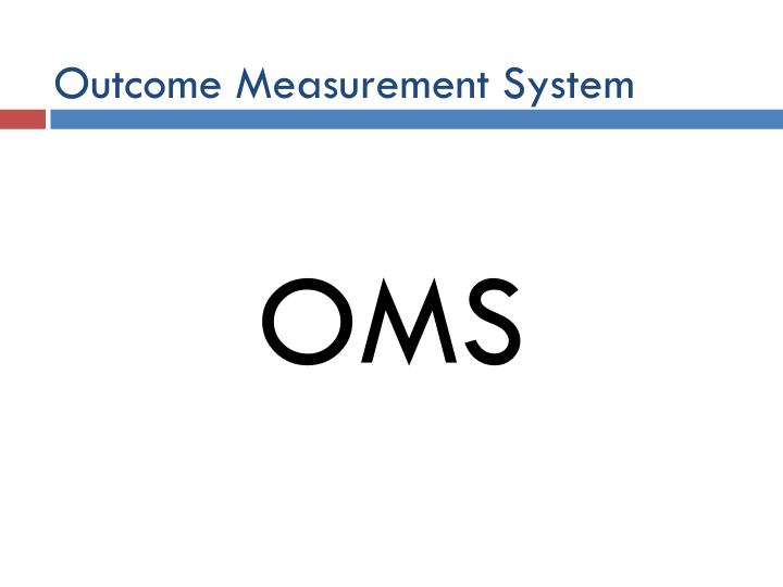 Outcome Measurement System
