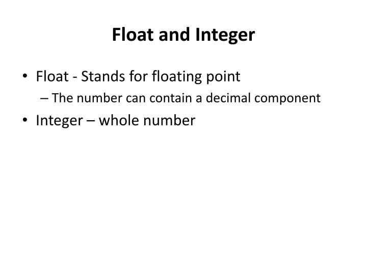 Float and Integer