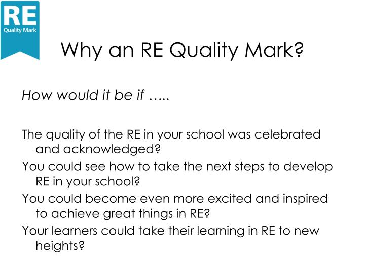 Why an re quality mark