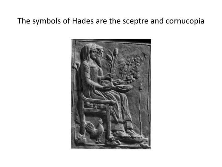 The symbols of hades are the sceptre and cornucopia
