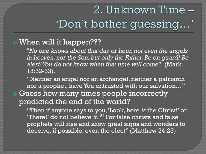 2. Unknown Time –