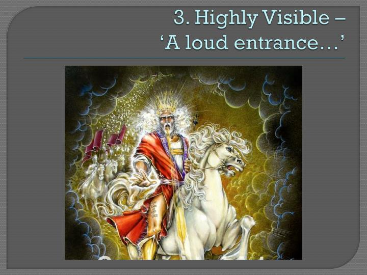 3. Highly Visible –