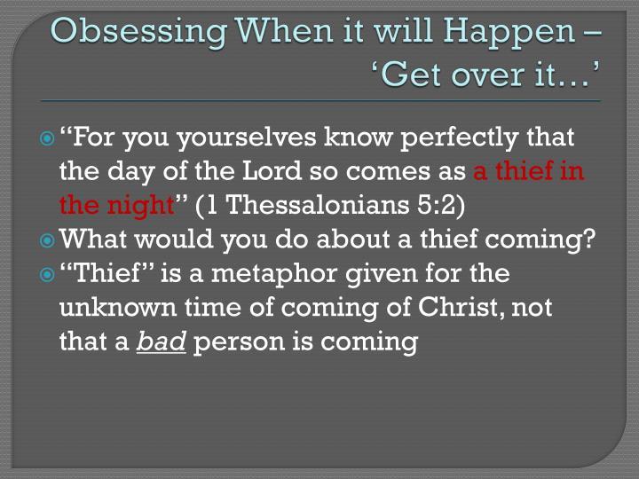 Obsessing When it will Happen –