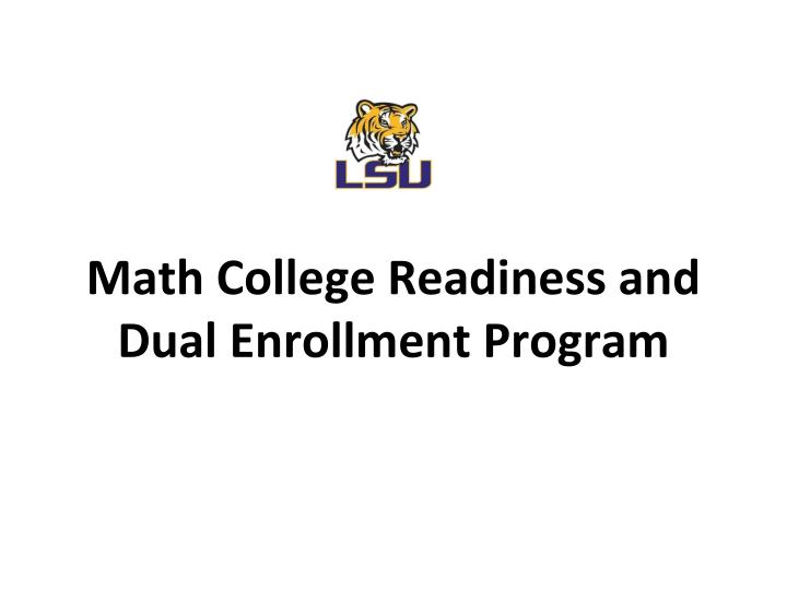 math college readiness and d ual enrollment program n.