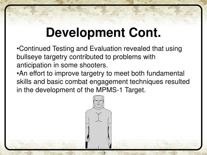Continued Testing and Evaluation revealed that using