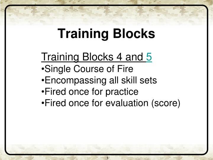 Training Blocks 4 and