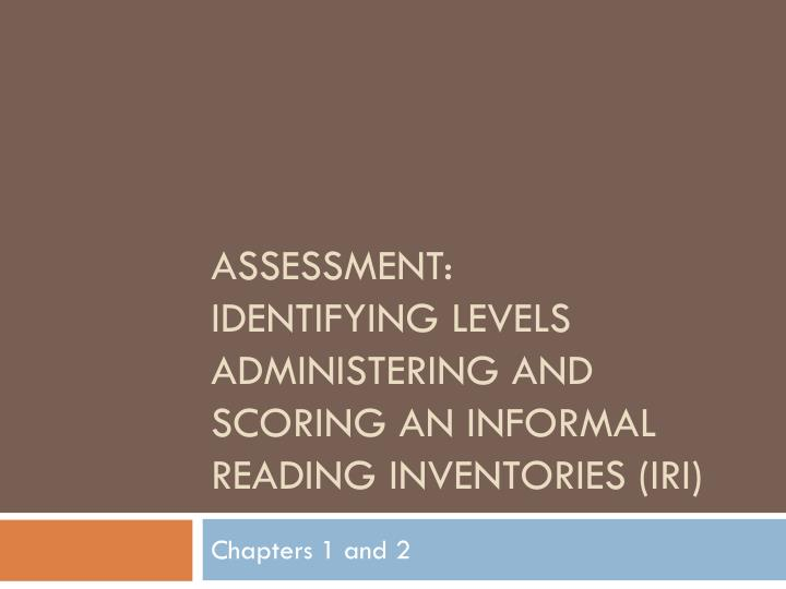 assessment identifying levels administering and scoring an informal reading inventories iri n.