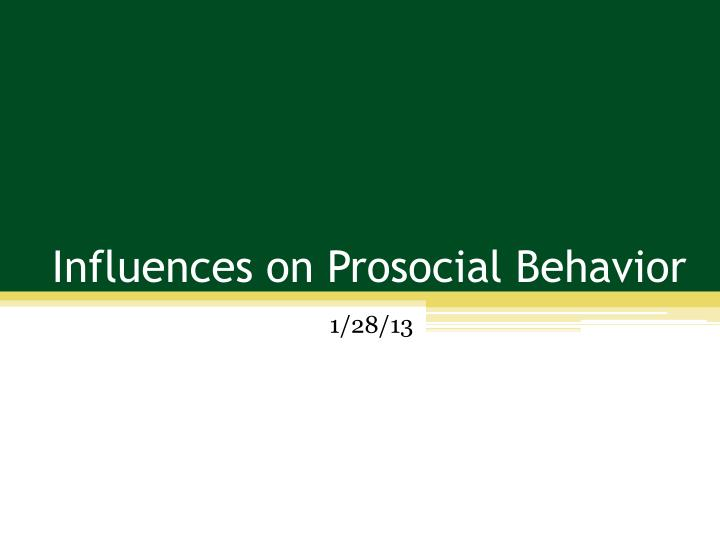 influences on prosocial behavior n.