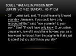 souls that are in prison now jeff in v 2 n 22 sunday 63 1110m