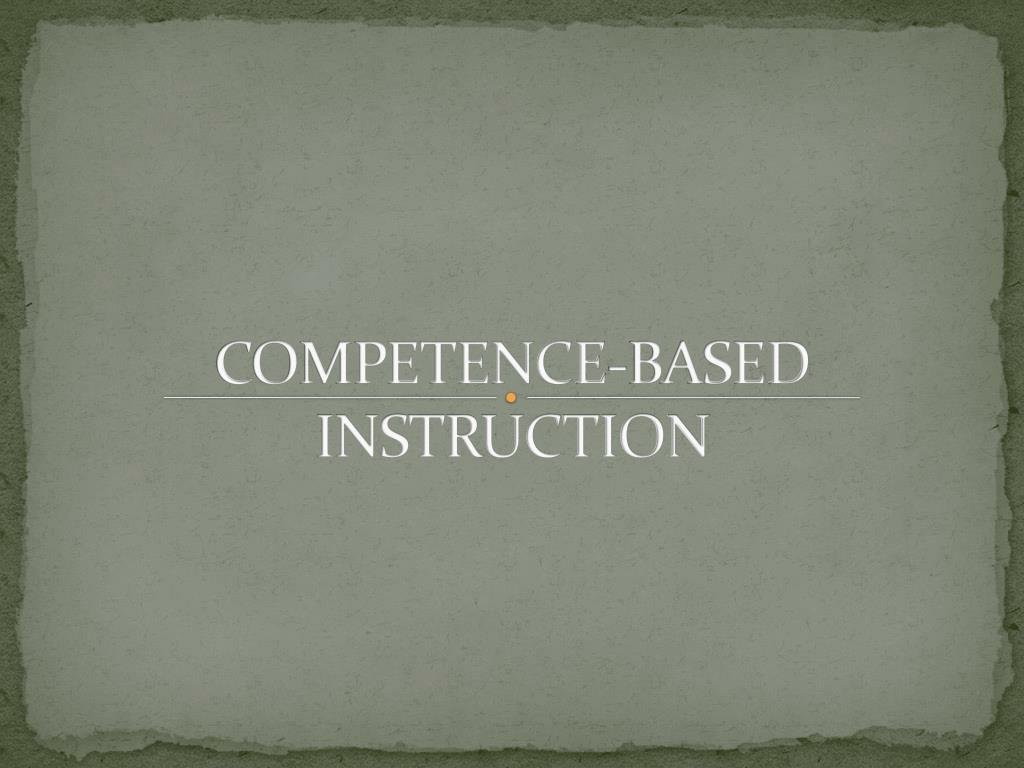 ppt - competence-based instruction powerpoint presentation
