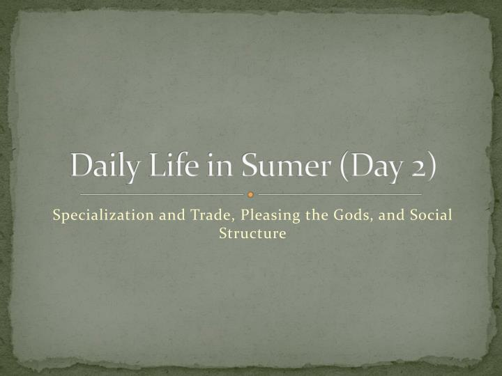 daily life in sumer day 2 n.