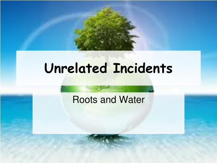Ppt Unrelated Incidents Powerpoint Presentation Free