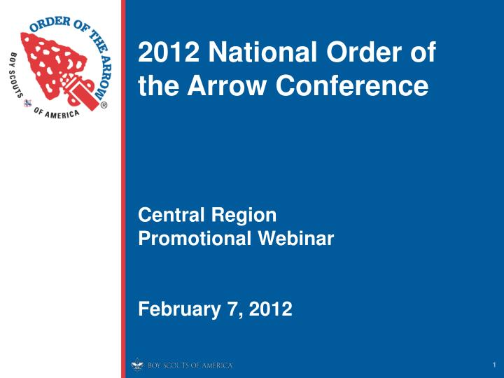 2012 national order of the arrow conference central region promotional webinar february 7 2012