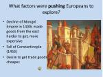what factors were pushing europeans to explore