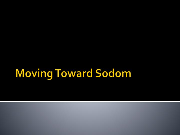 moving toward sodom n.
