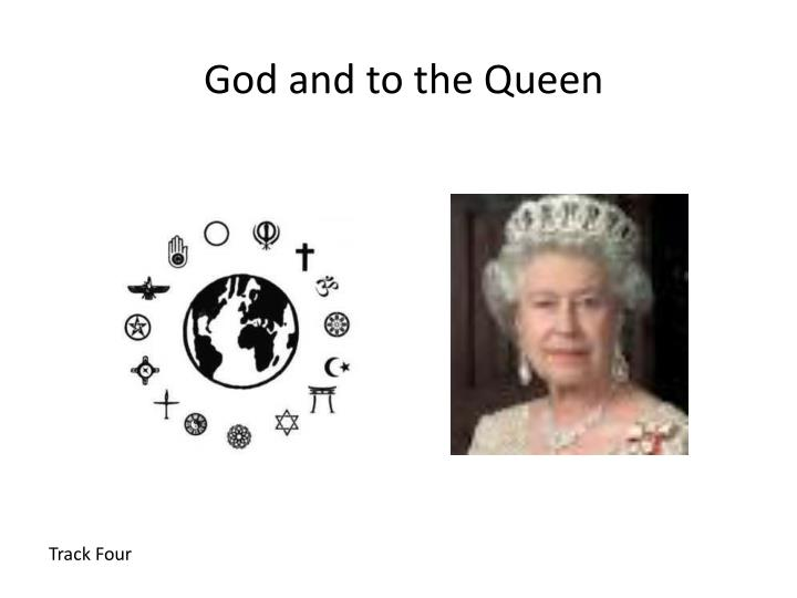 God and to the Queen