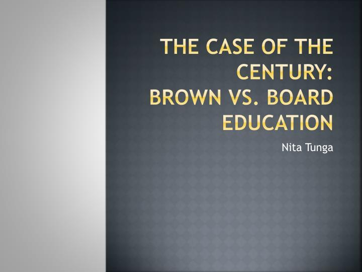 The case of the century brown vs board education