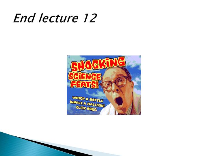End lecture 12