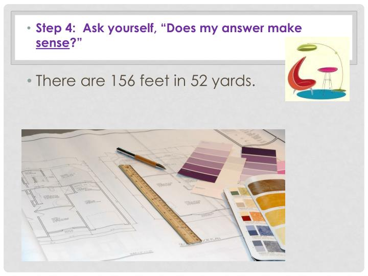 """Step 4:  Ask yourself, """"Does my answer make"""
