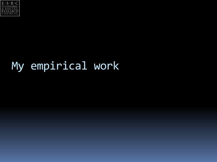 My empirical work