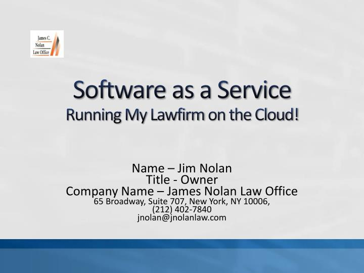 software as a service running my lawfirm on the cloud n.