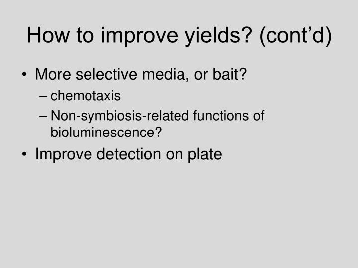 How to improve yields? (cont'd)