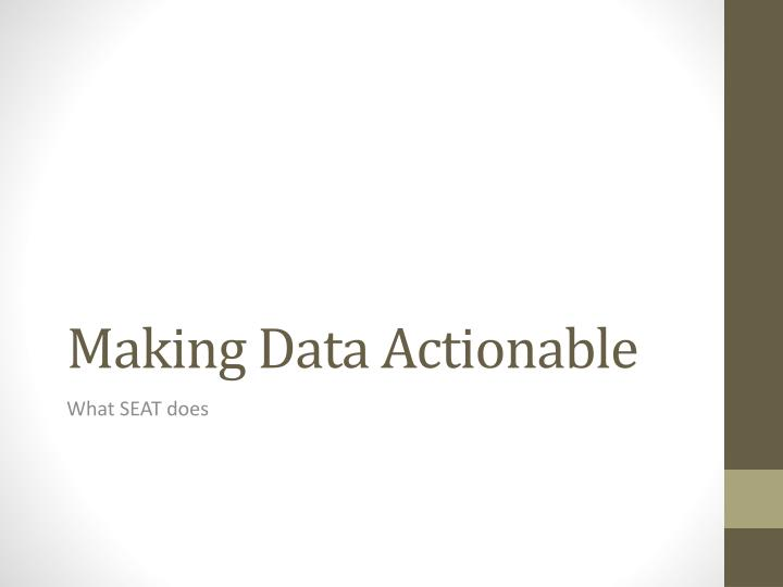 Making Data Actionable