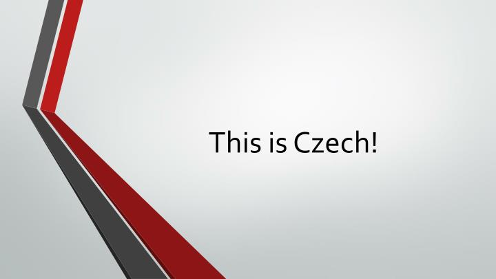 This is Czech!