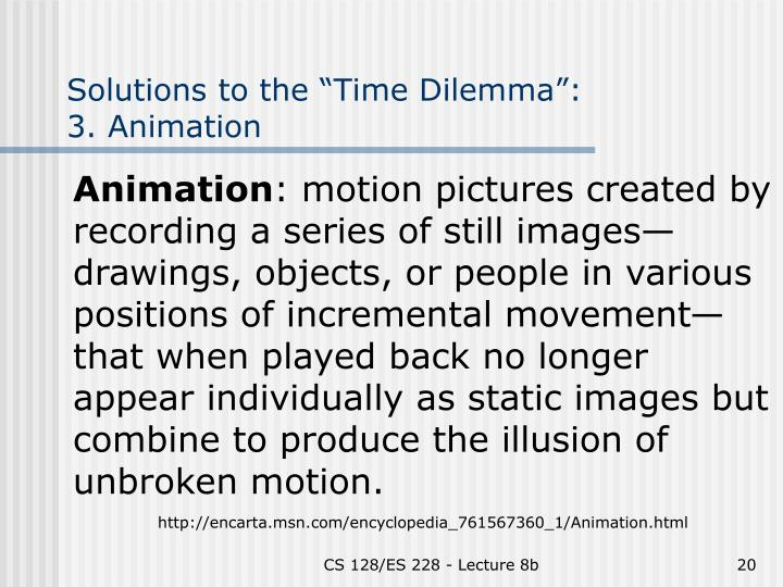 """Solutions to the """"Time Dilemma"""":"""