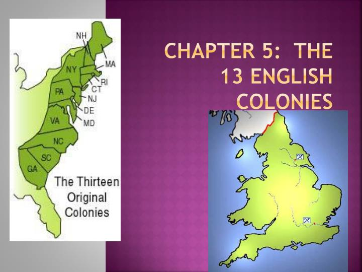 Chapter 5 the 13 english colonies