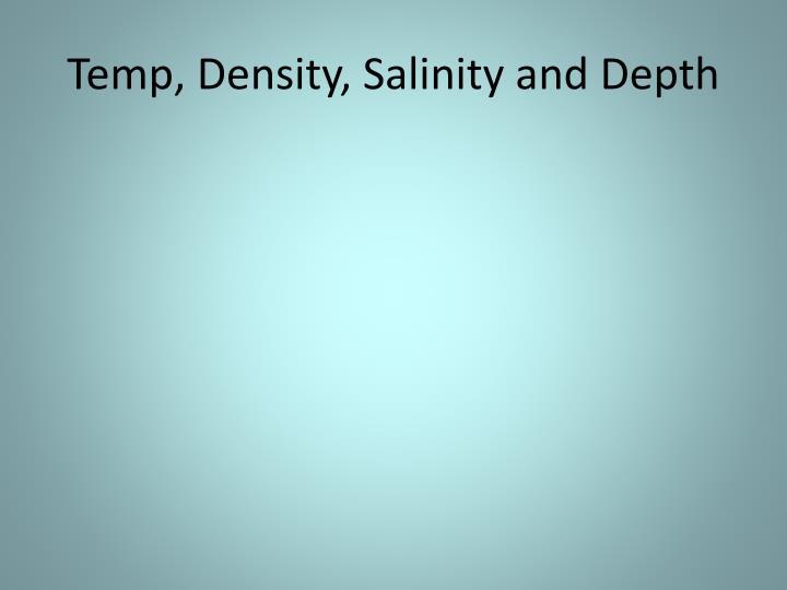Temp, Density, Salinity and Depth