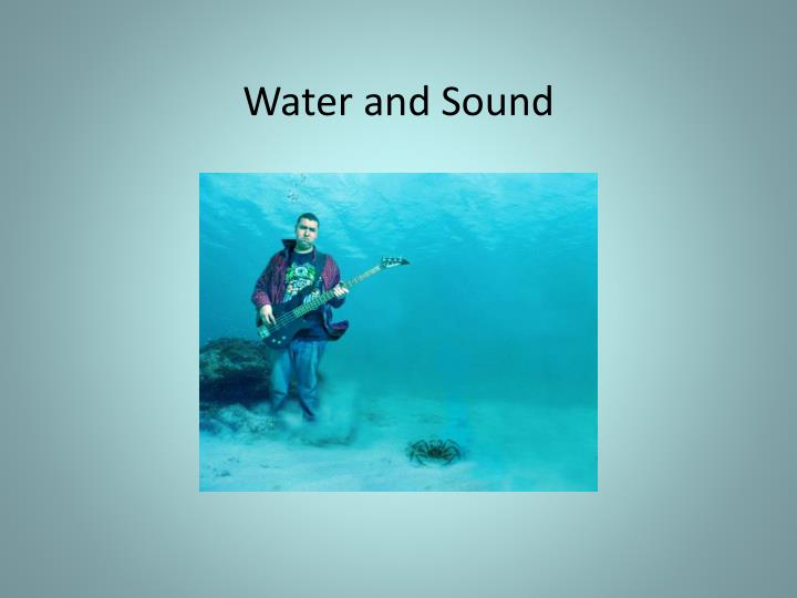 Water and Sound