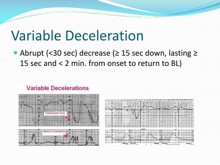 Variable Deceleration