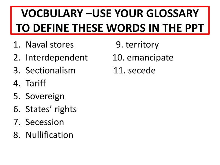 Vocbulary use your glossary to define these words in the ppt