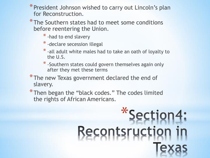 President Johnson wished to carry out Lincoln's plan for Reconstruction.