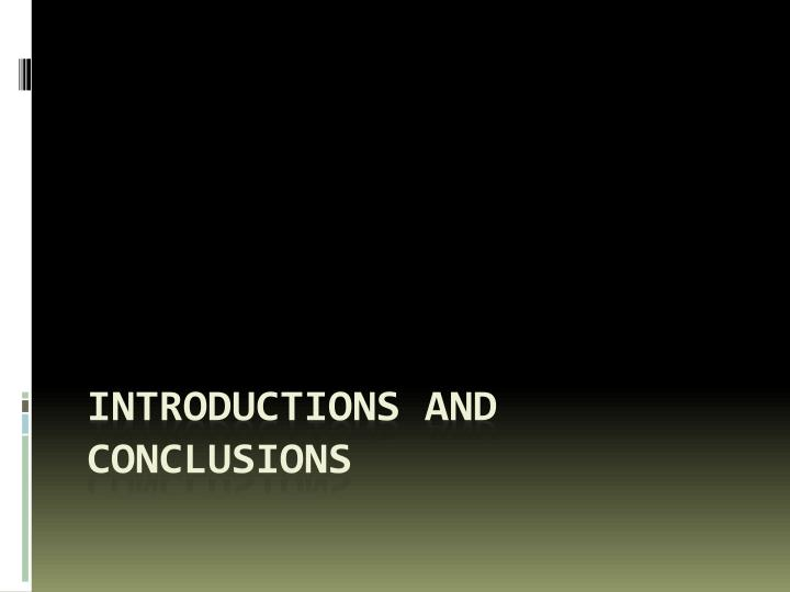 introductions and conclusions n.
