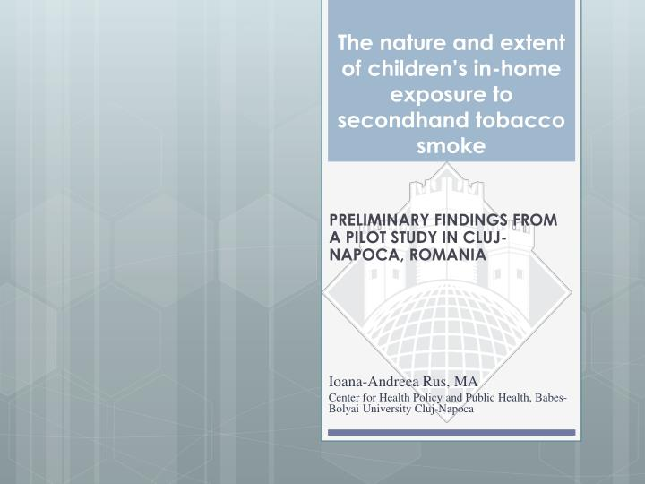 the nature and extent of children s in home exposure to secondhand tobacco smoke n.