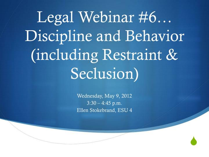 legal webinar 6 discipline and behavior including restraint seclusion n.