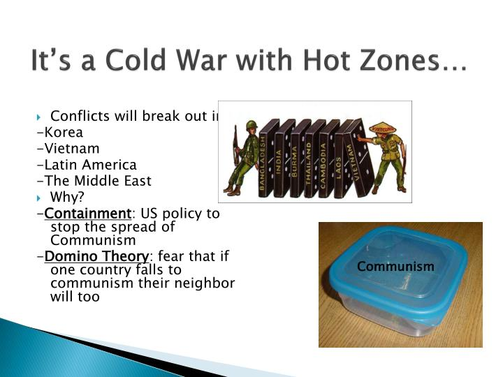 It's a Cold War with Hot Zones…