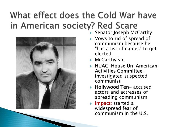 What effect does the Cold War have in American society? Red Scare