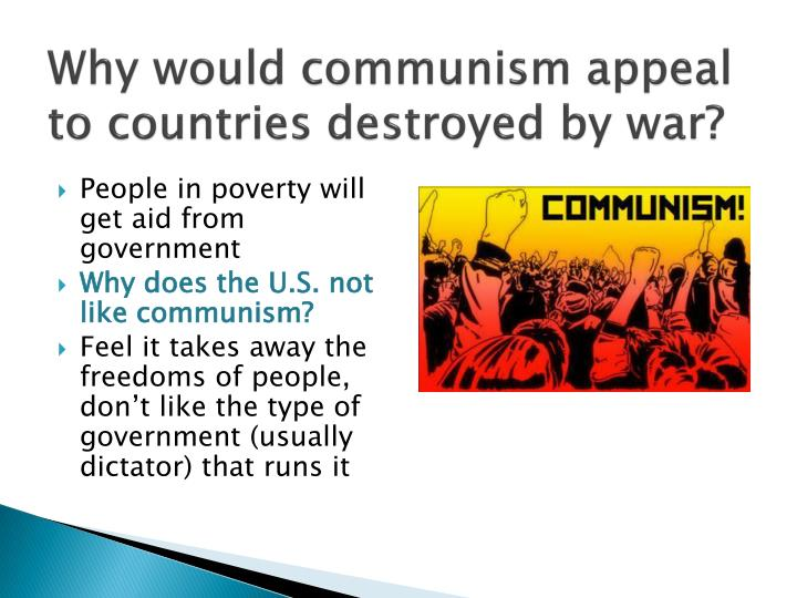 Why would communism appeal to countries destroyed by war?