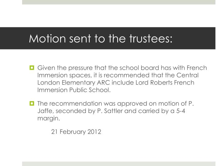 Motion sent to the trustees: