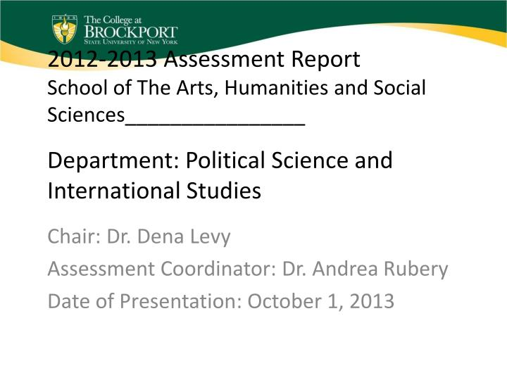 Chair dr dena levy assessment coordinator dr andrea rubery date of presentation october 1 2013