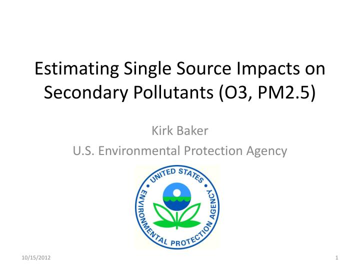 estimating single source impacts on secondary pollutants o3 pm2 5