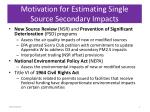 motivation for estimating single source secondary impacts
